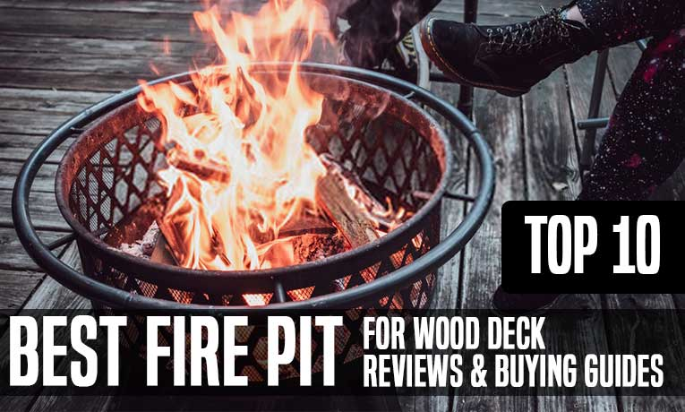 Best Fire Pit for Wood Deck