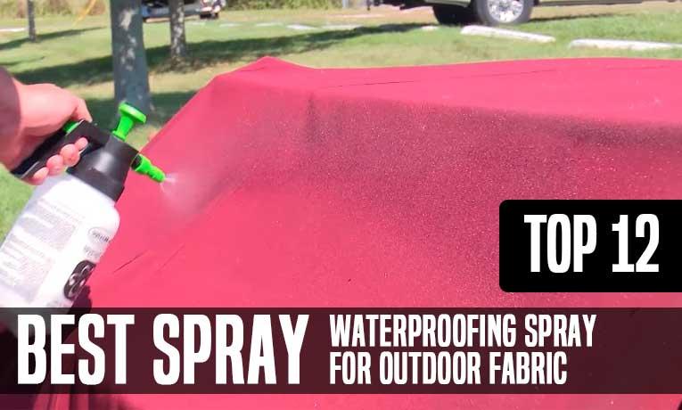 Best Waterproofing Spray for Outdoor Fabric