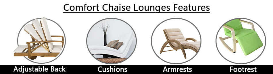 Comfort Chaise Lounges Features