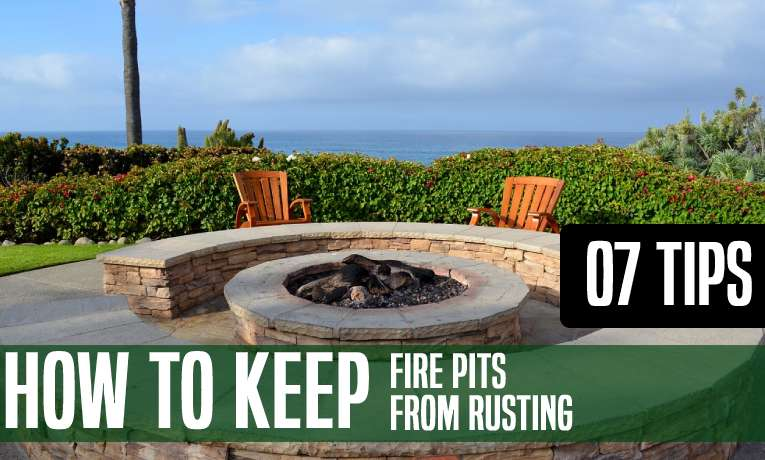 How To Keep Fire Pits From Rusting Effective Precautionary Measures